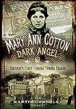 Mary Ann Cotton - Dark Angel: Britain s First Female Serial Killer