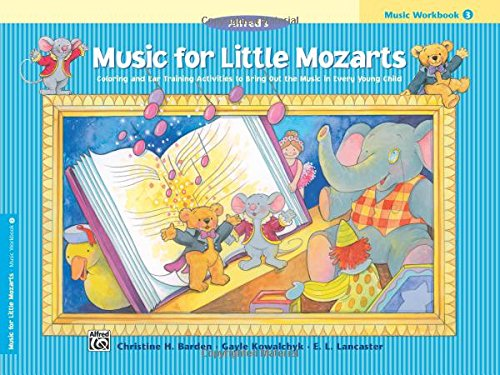 Music for Little Mozarts Music Workbook, Bk 3: Coloring and Ear Training Activities to Bring Out the Music in Every Young Child ()