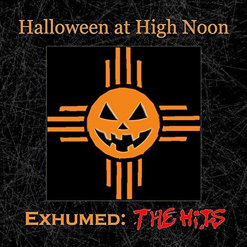 Halloween at High Noon: Exhumed (The Hits)]()