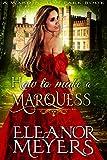 Regency Romance: How to Make a Marquess (A Wardington Park Book): Tots of the Ton: Historical Romance