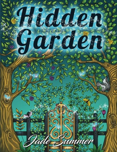 Hidden Garden: An Adult Coloring Book with Secret Forest Animals, Enchanted Flower Designs, and Fantasy Nature Patterns