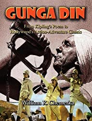 Gunga Din From Kipling's Poem to Hollywood's Action-Adventure Classic (hardback)