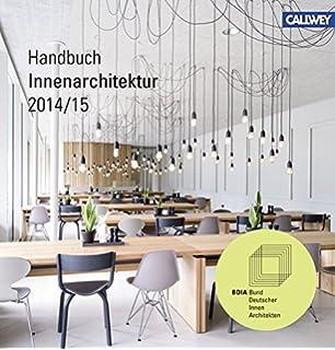 Bund Deutscher Innenarchitekten bdia handbuch innenarchitektur 2016 17 amazon co uk bdia bund