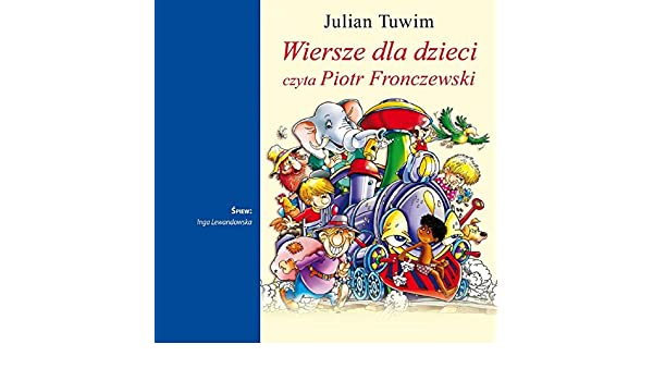 Wiersze Dla Dzieci By Piotr Fronczewski Julian Tuwim On
