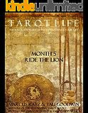 Tarot Life Book 5: Ride the Lion