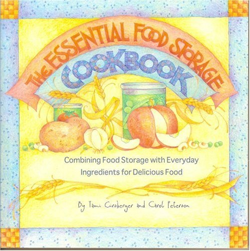 The Essential Food Storage Cookbook