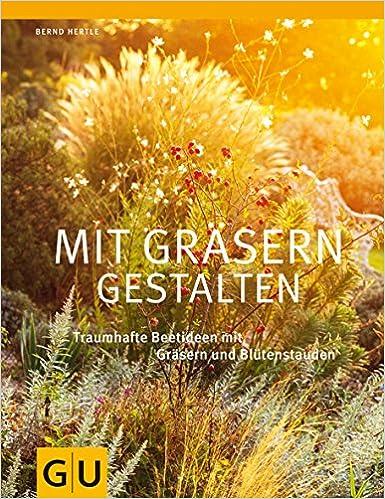 Gartengestaltung Mit Gräsern mit gräsern gestalten traumhafte beetideen mit gräsern und