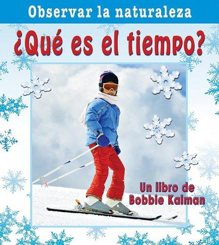 Download Que es el Tiempo? / What Time is it? (Observar La Naturaleza / Looking at Nature) (Spanish Edition) PDF