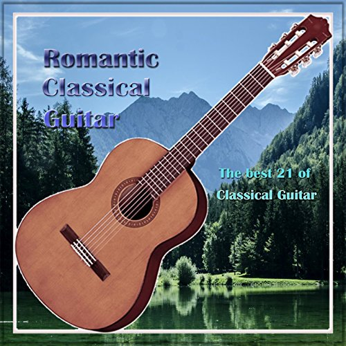The Best of Romantic Classical Guitar 21