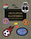 #2: Men in Blazers Present Encyclopedia Blazertannica: A Suboptimal Guide to Soccer, America's Sport of the Future Since 1972