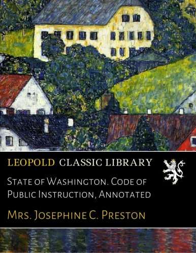 State of Washington. Code of Public Instruction, Annotated pdf epub