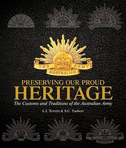 Preserving Our Proud Heritage: The Customs and Traditions of the Australian Army by Big Sky Publishing (Image #1)