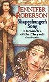 Shapechanger's Song, Jennifer Roberson, 0886779766