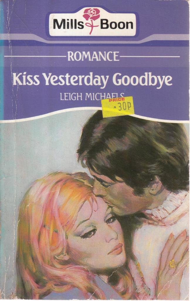 Kiss Yesterday Goodbye: Leigh Michaels: 9780263745467: Amazon com: Books