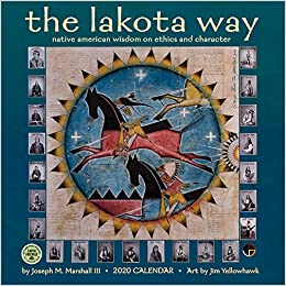 the lakota way 2020 wall calendar native american wisdom on ethics and character