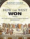 img - for How the West Won: The Neglected Story of the Triumph of Modernity book / textbook / text book