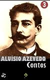 Obras Completas de Aluísio Azevedo III: Contos Completos (Edição Definitiva)