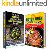 Cast Iron and Dutch Oven Cookbook Box Set (2 in 1): Over 60 Easy and Delicious Paleo Recipes Using Cast Iron Skillet and Dutch Oven (Crock Pot & Dump Dinner)