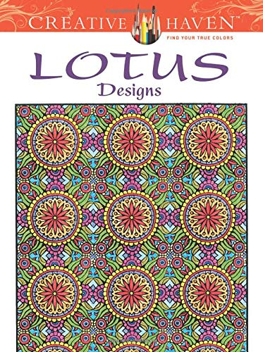 (Creative Haven Lotus Designs Coloring Book (Creative Haven Coloring Books))