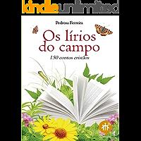 Os lírios do campo.: 150 contos cristãos