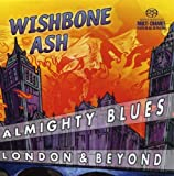 Almighty Blues: London and Beyond - Live by Wishbone Ash (2004-03-30)
