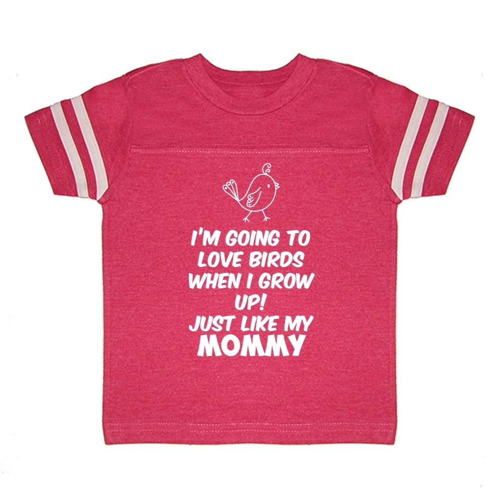 Toddler//Kids Sporty T-Shirt Im Going to Love Birds When I Grow Up Just Like My Mommy