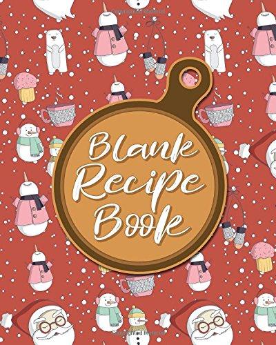 Download Blank Recipe Book: Blank Cookbook Journal, Empty Recipe Book, Blank Recipe Sheets, Recipe Keeper Notebook, Cute Winter Snow Cover (Blank Recipe Books) (Volume 42) PDF