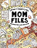 Mom Files - A Mother to Daughter Legacy: All My Mom's Best Writings, Favorite Scriptures, Handy Tips, Poems & Recipes! Sarah Janisse Brown - From A to Z