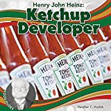 img - for Henry John Heinz: Ketchup Developer (Food Dudes) book / textbook / text book