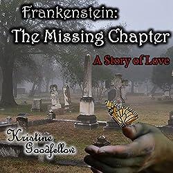 Frankenstein: The Missing Chapter