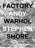 Factory: Andy Warhol. Stephen Shore: Deutsche Ausgabe