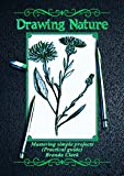 Drawing Nature: Mastering simple projects (Practical guide)