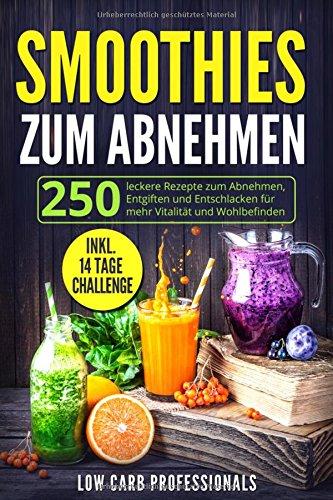 smoothies-zum-abnehmen-250-leckere-rezepte-zum-abnehmen-entgiften-und-entschlacken-fr-mehr-vitalitt-und-lebensqualitt