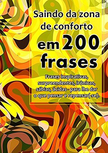 Saindo da Zona de Conforto em 200 Frases (Coleção 200 Frases Livro 5)