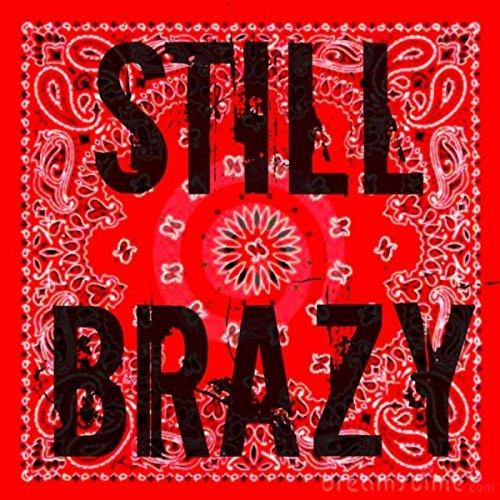 still brazy by still brazy on amazon music amazon com