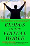 Exodus to the Virtual World, Edward Castronova, 1403984123