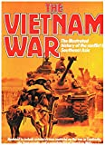 The Vietnam War: The Illustrated History of the Conflict in Southeast Asia