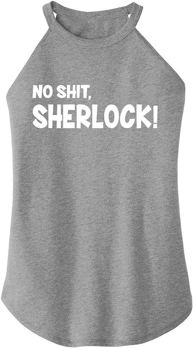 Comical Shirt Ladies No Shit Sherlock Rocker