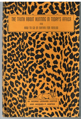The truth about hunting in today's Africa,: And how to go on safari for $690.00