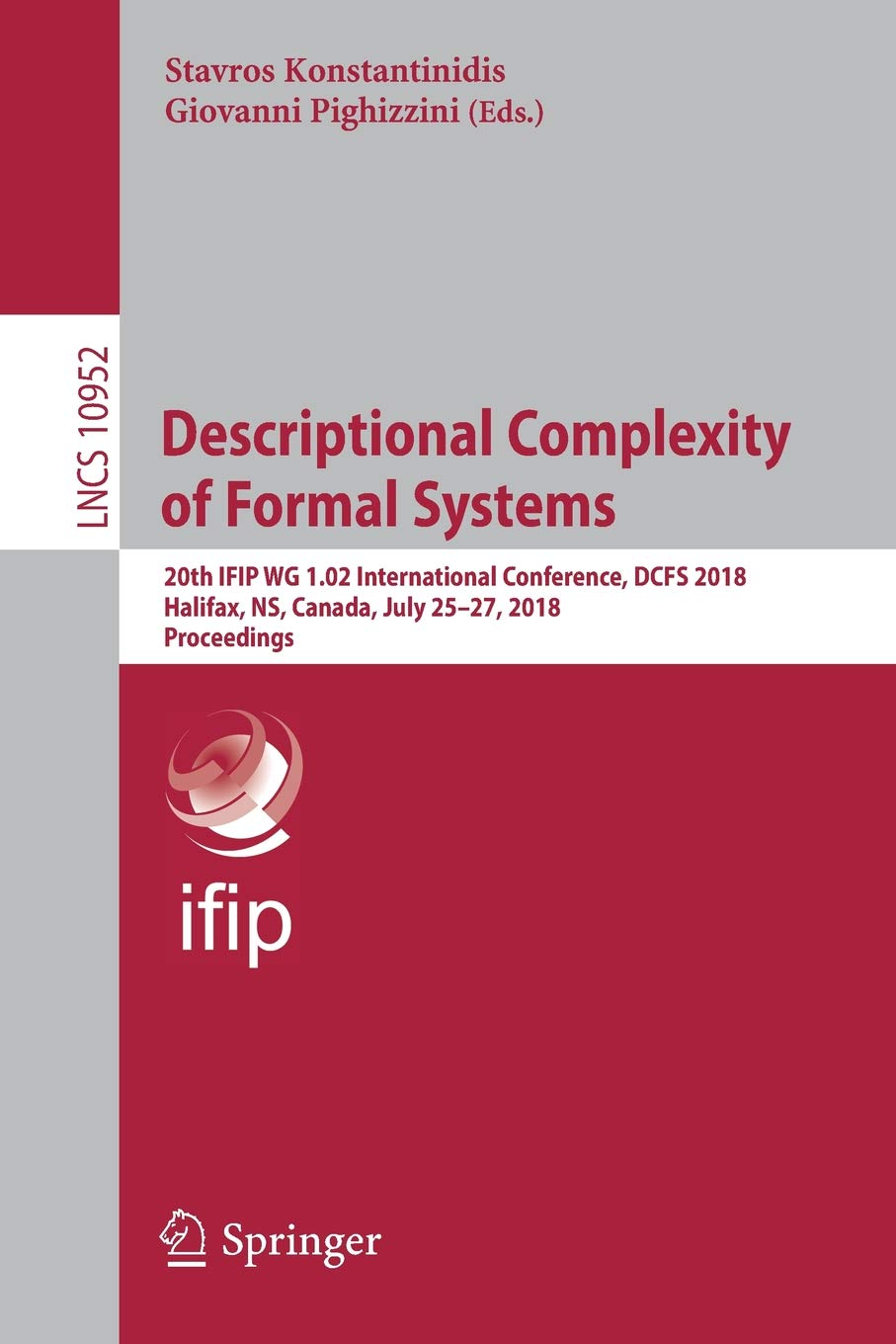 Descriptional Complexity of Formal Systems: 20th IFIP WG 1.02 International Conference, DCFS 2018, Halifax, NS, Canada, July 25–27, 2018, Proceedings (Lecture Notes in Computer Science) pdf