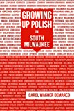 Growing Up Polish: In South Milwaukee