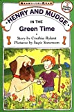 Henry and Mudge in the Green Time, Cynthia Rylant, 0689810016