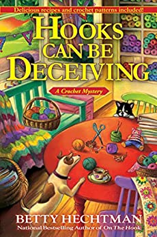 Hooks Can Be Deceiving: A Crochet Mystery (Crochet Mysteries) by [Betty Hechtman]