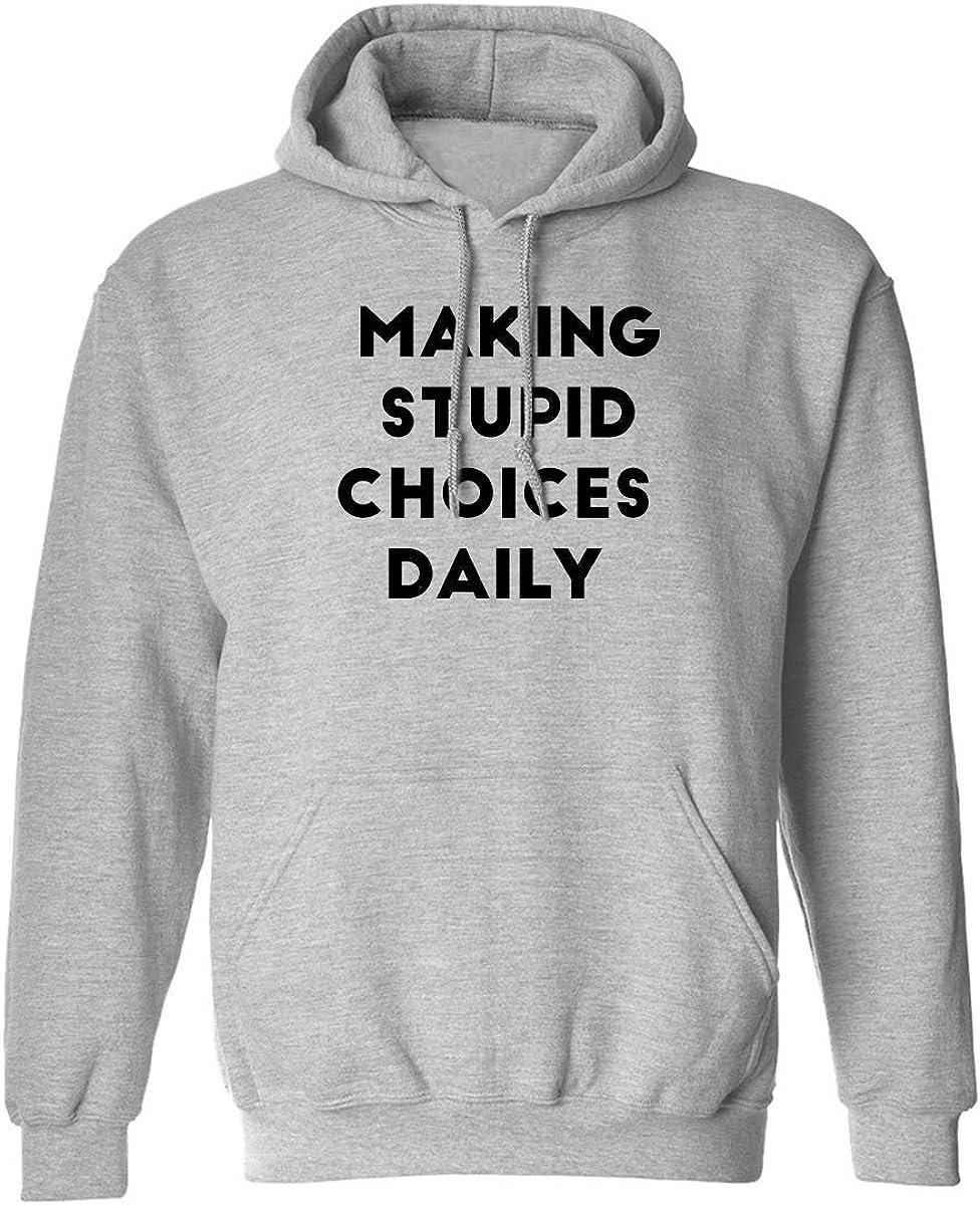 ZeroGravitee Making Stupid Choices Daily Adult Hooded Sweatshirt