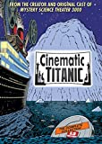Buy Cinematic Titanic: The Complete Collection