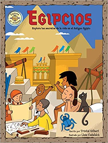 Descargar Utorrent Egipcios: Explora Los Secretos De La Vida En El Antiguo Egipto Epub Patria
