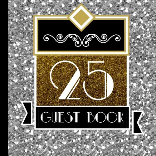 Guest Book: 25th Anniversary Party Guest Book Includes Gift Tracker and Picture Section for a Lasting Memory Keepsake (25th Wedding Anniversary Party ... Wedding Anniversary Decorations) (Volume 1) ()