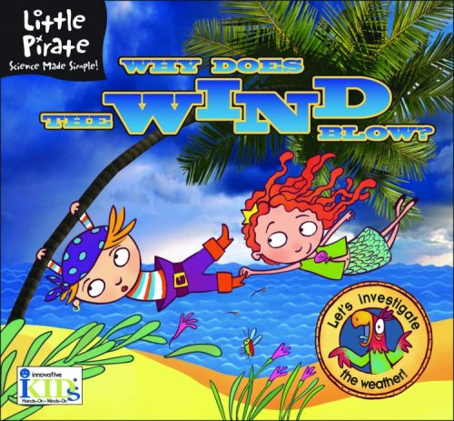 Little Pirate: Why Does the Wind Blow? Science Made Simple! (Little Pirate. Science Made Simple!) PDF