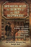 Book Cover for Speaking With the Spirits of the Old Southwest: Conversations With Miners, Outlaws & Pioneers Who Still Roam Ghost Towns
