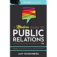 A Modern Guide to Public Relations: Including: Content Marketing, SEO, Social Media & PR Best Practices
